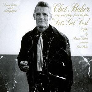 チェット・ベイカー/レッツ・ゲット・ロスト〜オリジナル・サウンドトラック