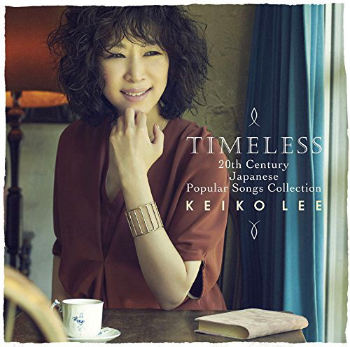 ケイコ・リー/Timeless 20th Century Japanese Popular Songs Collection