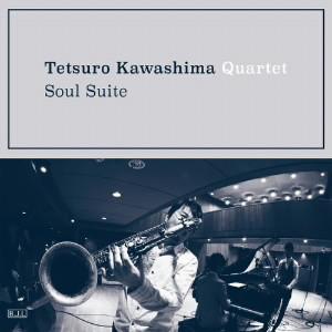川嶋哲郎カルテット/Soul Suite