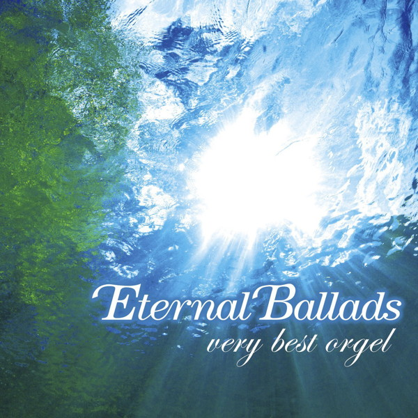 Eternal Ballads〜ベリー・ベスト・オルゴール〜