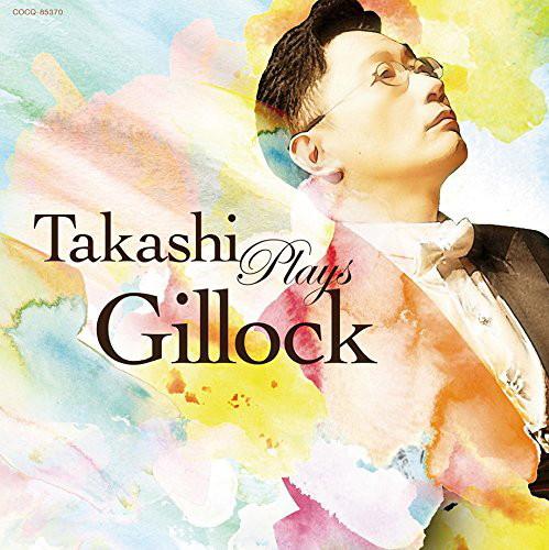 小原孝/ギロック生誕100年記念企画 Takashi Plays Gillock