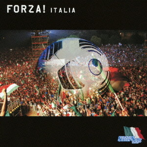 THE WORLD SOCCER SONG SERIES Vol.3 'FORZA!ITALIA'