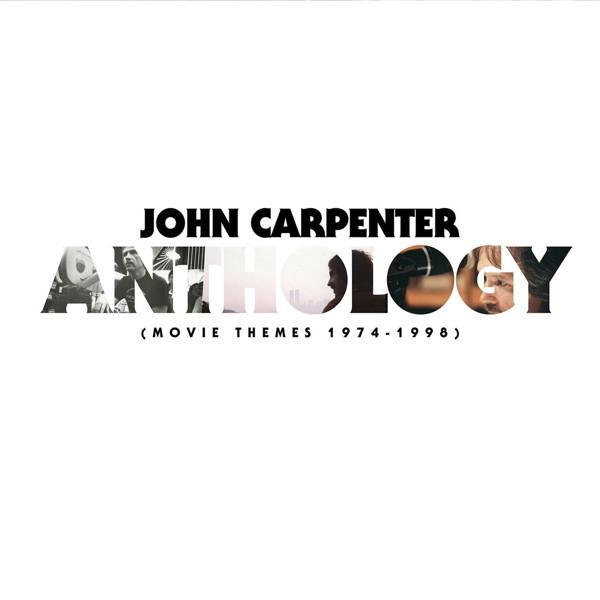 ジョン・カーペンター/アンソロジー-ムービー・シームズ 1974-1998