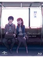 Just Because! Blu-ray BOX<初回限定生産>[GNXA-2027][Blu-ray/ブルーレイ]