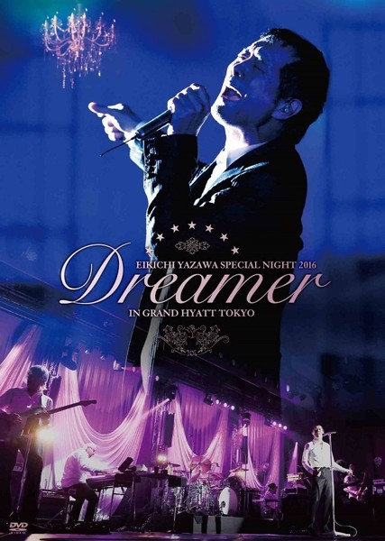 EIKICHI YAZAWA SPECIAL NIGHT 2016「Dreamer」IN GRAND HYATT TOKYO/矢沢永吉