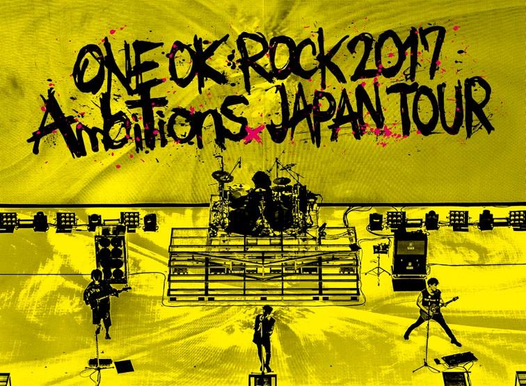 ONE OK ROCK 2017 'Ambitions' JAPAN TOUR/ONE OK ROCK