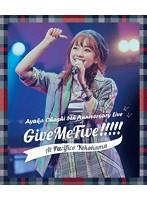 大橋彩香 5th Anniversary Live ~ Give Me Five!!!!! ~ at PACIFICO YOKOHAMA/大橋彩香 (ブルーレイディスク)