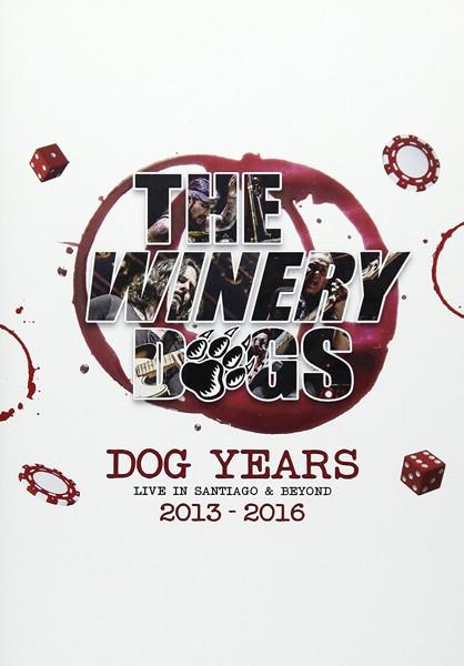ドッグ・イヤーズ 2013-2016 ライヴ・イン・サンチャゴ&ビヨンド/ザ・ワイナリー・ドッグス