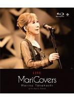 LIVE MariCovers/高橋真梨子 (ブルーレイディスク)