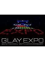 GLAY EXPO 2014 TOHOKU 20th Anniversary Special Box/GLAY