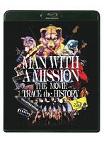 MAN WITH A MISSION THE MOVIE-TRACE the HISTORY-/MAN WITH A MISSION (ブルーレイディスク)