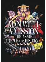 MAN WITH A MISSION THE MOVIE-TRACE the HISTORY-/MAN WITH A MISSION