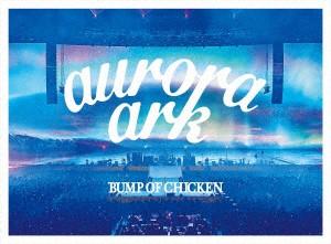 BUMP OF CHICKEN TOUR 2019 aurora ark TOKYO DOME/BUMP OF CHICKEN (2DVD+LIVE CD+ブックレット)
