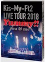 LIVE TOUR 2018 Yummy!! you&me/Kis-My-Ft2