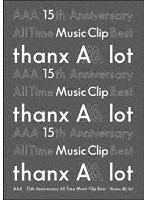 AAA 15th Anniversary All Time Music Clip Best-thanx AAA lot-/AAA