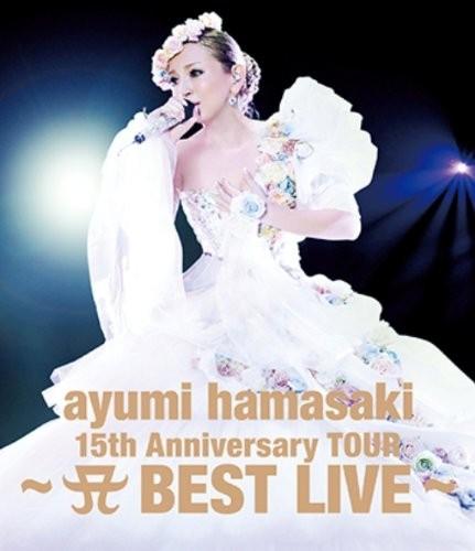 ayumi hamasaki 15th Anniversary TOUR~A BEST LIVE~