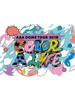 AAA DOME TOUR 2018 COLOR A LIFE/AAA (ブルーレイディスク)