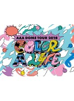 AAA DOME TOUR 2018 COLOR A LIFE/AAA (初回生産限定)