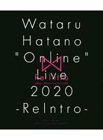 Wataru Hatano 'Online' Live 2020-ReIntro- Live BD/羽多野渉 (ブルーレイディスク)