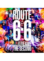 EXILE THE SECOND LIVE TOUR 2017-2018 'ROUTE 6・6'/EXILE THE SECOND (初回生産限定盤)