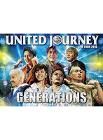GENERATIONS LIVE TOUR 2018 UNITED JOURNEY/GENERATIONS from EXILE TRIBE (初回生産限定盤)