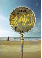 R40~ラッシュ40周年記念コレクターズ・エディション/ラッシュ(数量限定生産500セット)