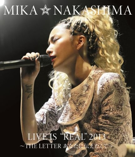 MIKA NAKASHIMA LIVE IS'REAL' 2013 ~THE LETTER あなたに伝えたくて~/中島美嘉 (ブルーレイディスク)