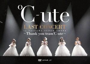 ℃-ute ラストコンサート in さいたまスーパーアリーナ〜Thank you team℃-ute〜/℃-ute