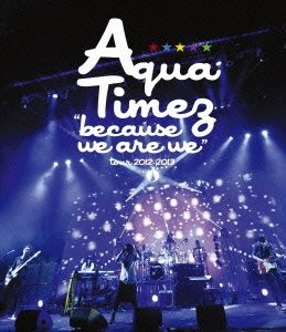 'because we are we'tour 2012-2013/Aqua Timez (ブルーレイディスク)