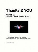 KinKi Kids Concert Tour 2019-2020 ThanKs 2 YOU/KinKi Kids (初回盤)