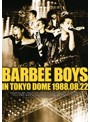 BARBEE BOYS IN TOKYO DOME 1988.08.22/バービーボーイズ