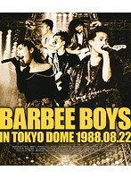 BARBEE BOYS IN TOKYO DOME 1988.08.22/バービーボーイズ (ブルーレイディスク)