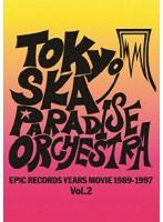 EPIC RECORDS YEARS MOVIE(1989-1997) Vol.2/東京スカパラダイスオーケストラ (ブルーレイディスク)