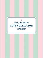 Kana Nishino Love Collection Live 2019/西野カナ (完全生産限定盤 ブルーレイディスク)