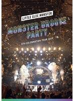 Little Glee Monster 5th Celebration Tour 2019~MONSTER GROOVE PARTY~