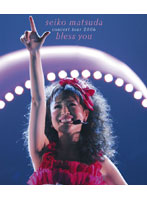 SEIKO MATSUDA CONCERT TOUR 2006'bless you'/松田聖子 (ブルーレイディスク)