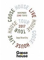 Goose house Live House Tour 2017.11.22 TOKYO/Goose house (ブルーレイディスク)