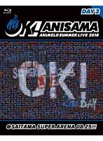 Animelo Summer Live 2018 'OK!'08.25 (ブルーレイディスク)