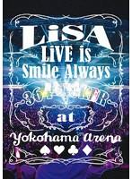 LiVE is Smile Always〜364+JOKER〜 at YOKOHAMA ARENA/LiSA