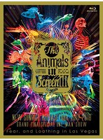 The Animals in Screen III-'New Sunrise' Release Tour 2017-2018 GRAND FINAL SPECIAL ONE MAN SHOW-/Fear,and Loathing in Las Vegas (ブルーレイディスク)