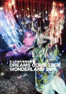 史上最強の移動遊園地 DREAMS COME TRUE WONDERLAND 2011/Dreams Come True