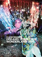 史上最強の移動遊園地 DREAMS COME TRUE WONDERLAND 2011/Dreams Come True (ブルーレイディスク)