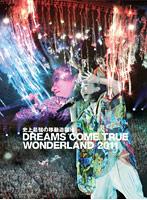 史上最強の移動遊園地 DREAMS COME TRUE WONDERLAND 2011/Dreams Come True (初回限定盤 ブルーレイディスク)