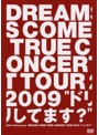 20th Anniversary DREAMS COME TRUE CONCERT TOUR 2009'ドリしてます?'/DREAMS COME TRUE (通常盤)