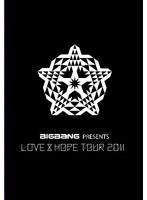 BIGBANG PRESENTS 'LOVE & HOPE TOUR 2011'/BIGBANG <初回限定盤>