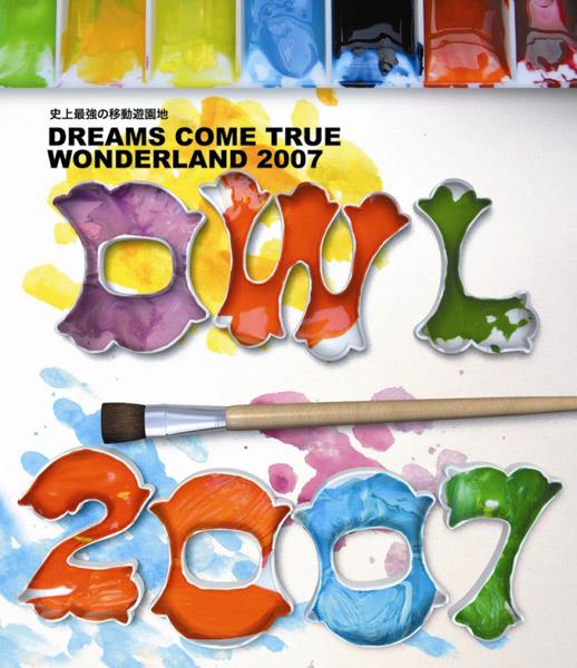 史上最強の移動遊園地 DREAMS COME TRUE WONDERLAND 2007/Dreams Come True (ブルーレイディスク)