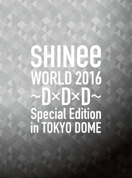 SHINee WORLD 2016〜D×D×D〜 Special Edition in TOKYO/SHINee(初回限定盤 ブルーレイディスク)