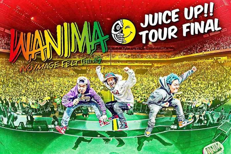 JUICE UP!! TOUR FINAL/WANIMA