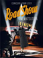 YUMI MATSUTOYA CONCERT TOUR 2011 Road Show/松任谷由実 (ブルーレイディスク)