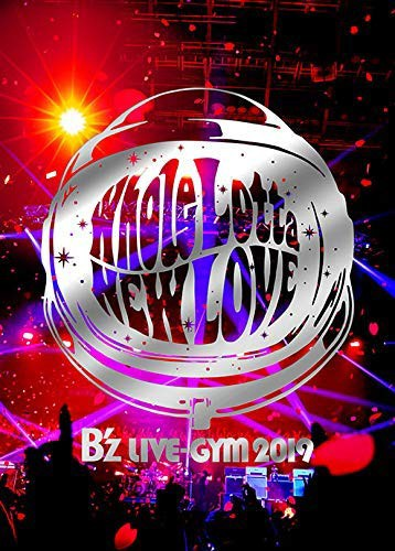 B'z LIVE-GYM 2019-Whole Lotta NEW LOVE-